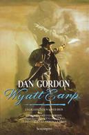Wyatt Earp - Dan Gordon - Sonzogno - Fantascienza E Fantasia