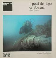 I Pesci Del Lago Di Bolsena - Mauro Casuccia Ed Enzo Mattesini,  1986 - ER - Natura