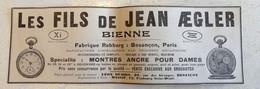 RARE PUB SUR PAPIER - 1907 - LES FILS DE JEAN AEGLER - BIENNE - FABRIQUE REBBERG - BESANCON - DOUBS - PARIS - VINTAGE - Otros