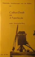 Historische Aantekeningen Over De Molens Van Calfken-Doodt En D'Agterheyde - Door Jef Buts - 1977? - Windmolens - Heist-op-den-Berg