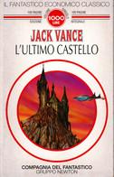 D21X50 - J.VANCE : L'ULTIMO CASTELLO - Fantascienza E Fantasia