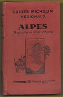 Guide MICHELIN Régional Alpes Savoie Dauphiné De 1930 - 31   Etat Moyen - Michelin (guias)