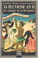 16 Pluviôse An II - Les Colonies De La Révolution - Geschiedenis