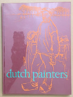 Dutch Painters : From The Heart Of Holland In The Last Century - Non Classificati