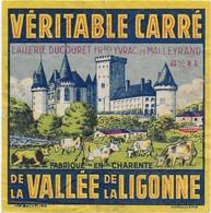 ETIQUETTE  DE FROMAGE  VERITABLE CARRE DE LA VALLEE DE LA LIGONNE CHARENTE LAITERIE DUCOURET YVRAC ET MALLEYRAND - Cheese