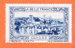 VaT137 ♥️ CAHORS 46-Lot Pub Chocolat KWATTA Vignette Collection LA BELLE FRANCE HELIO-VAUGIRARD Erinnophilie - Turismo (Vignette)