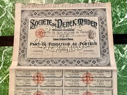 SOCIÉTÉ  De  DENEK - MADEN  -----------------Part  De  Fondateur. - Industry