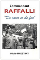 Commandant Raffalli De Coeur Et De Feu Par Olivier Maestrati De La Corse à La Légion étrangère Et L'Indochine - Histoire