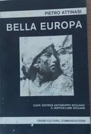 Bella Europa -  Pietro Attinasi - Coop. Editrice Antigruppo Siciliano - 1989 - P - Poesie
