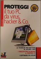Proteggi Il Tuo Pc Da Virus Hacker & Co. -  Davide Scullino,  2005, J.Group - Dp - Informatica
