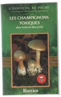 Les Champignons Toxiques Des Bois Et Des Prés - Nature