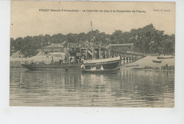 """BASSIN D'ARCACHON - PIGUEY - Bateaux - Le """"COURRIER DU CAP """" à La Passerelle De Piguey - Arcachon"""