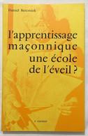Apprentissage Maconnique: Une Ecole De L' Eveil - Esotérisme