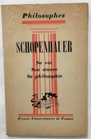 Schopenhauer : Sa Vie Son Oeuvre Avec Un Exposé De Sa Philosphie - Psychology/Philosophy