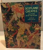 Scotland Creates / 5000 Years Of Art And Design - Non Classificati