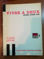 Vivre A Deux - Maurice Et Genevieve - Le Centurion - 1970 - M - Medicina, Psicologia