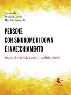 Persone Con Sindrome Di Down E Invecchiamento: Aspetti Medici, Sociali, Politici - Medicina, Psicologia