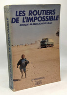 Les Routiers De L'impossible - Afrique Arabie Saoudite Iran - Voyages