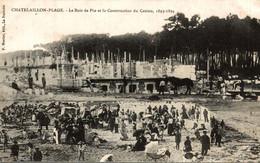 Chatelaillon  Plage Le Bois De Pin Et La Construction Du Casino - Châtelaillon-Plage