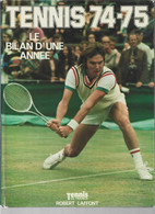 TENNIS 74-75. LE BILAN D'UNE ANNEE. - Sport