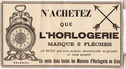 RARE PUB SUR PAPIER - 1907 - N'ACHETEZ QUE L'HORLOGERIE MARQUE 2 FLECHES -  VINTAGE - Orologi Da Muro