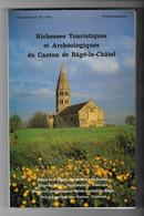 """Livre """" Richesses Touristiques Et Archéologiques Du Canton De BÂGE-LE-CHÂTEL  -  Edité En 1990 - Alpes - Pays-de-Savoie"""