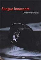 SANGUE INNOCENTE -  CHRISTOPHER DICKEY -  MERIDIANO ZERO - 2001 -  M - Gialli, Polizieschi E Thriller