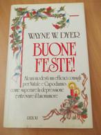 BUONE FESTE - Wayne W. Dyer - RIZZOLI - 1989 - M - Medicina, Psicologia