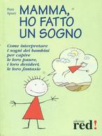Mamma, Ho Fatto Un Sogno - Pam Spurr,  2003,  Edizioni Red - Medicina, Psicologia