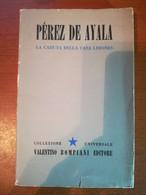 La Caduta Della Casa Limones - Perez De Ayala - Bompiani - 1942- M - Libri Antichi