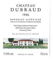 Etiquette   Neuve  Bordeaux  Château  DUBRAUD  Propriétaire SAINT CHRISTOLY DE BLAYE - Bordeaux