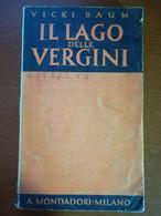 Il Lago Delle Vergini - Vicki Baum - Mondadori - 1937 - M - Libri Antichi