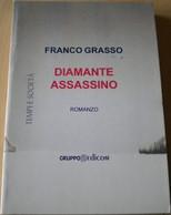 Diamante Assassino - Franco Grasso,  2007,  Gruppo Edicom - Gialli, Polizieschi E Thriller