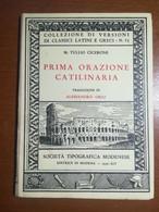 Prima Orazione Catilinaria - M.Tullio Cicerone - Società Modenese - 1936  - M - Libri Antichi