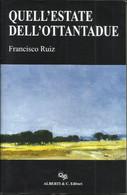 FRANCISCO RUIZ - Quell'estate Dell'ottantadue. - Novelle, Racconti