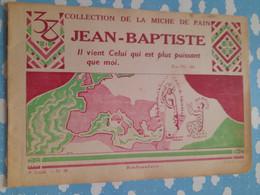 LA MICHE DE PAIN CATECHISME ILLUSTRE 1938 JEAN BAPTISTE - Otros