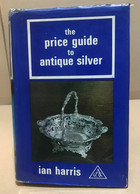 The Price Guide To Antique Silver - Non Classificati