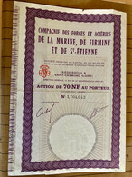 Cie  Des  FORGES  Et  ACIÉRIES  De  La  MARINE , De  FIRMINY  Et  De  St- ÉTIENNE------Action  De  70 NF - Industry