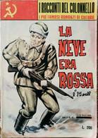 I Racconti Del Colonnello - La Neve Era Rossa 1963 - ER - Poesie