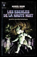 """""""LES ESCALES DE LA HAUTE NUIT"""", De Marcel BRION - Ed. MARABOUT N° 374 - 1971. - Fantastici"""