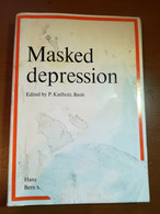 Masked Depression - P. Kielholz , Basle - Hans Huber - 1973 - M - Medicina, Psicologia