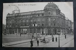 CPA Nord - Lille (59000) – 54. Hôtel Des Postes Et De Télégraphes – ELD – Animée – A Voyagé En 1908. - Lille
