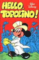 15100 - WALT DISNEY - I CLASSICI N. 81 - HELLO, TOPOLINO ! - Disney