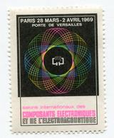 """FRANCE VIGNETTE """"28 MARS-2 AVRIL 1969 PORTE DE VERSAILLES SALONS INTERNATIONAUX DES COMPOSANTS ELECTRONIQUES ET DE....."""" - Fisica"""