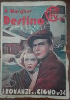 Destino - A. Margher - La Nuova Italia, 1934 - A - Libri Antichi