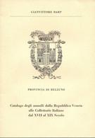 LF1608 - GIANVITTORE BARP : CATALOGO DEGLI ANNULLI DELLA PROVINCIA DI BELLUNO - Altri Libri