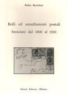 LF1610 - BALBO BERTOLANI : BOLLI ED ANNULLAMENTI BRESCINI 1800-1910 - Altri Libri
