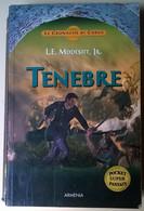Tenebre. Le Cronache Di Corus: Libro 2 - L. E. Modesitt, Jr. - 2005, Armenia -L - Fantascienza E Fantasia