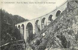 74   CHAMONIX   PONT SAINTE MARIE   VIADUC DU CHEMIN DE FER ELECTRIQUE - Chamonix-Mont-Blanc