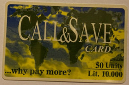 REF. 101 - CALL&SAVE CARD ... WHY PAY MORE ? - 50 UNITS . LIT 10000 - Schede GSM, Prepagate & Ricariche